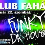indapress.hu - Programok, buli, Mosonmagyaróvár, Klub faház - funkyn da house, 2014