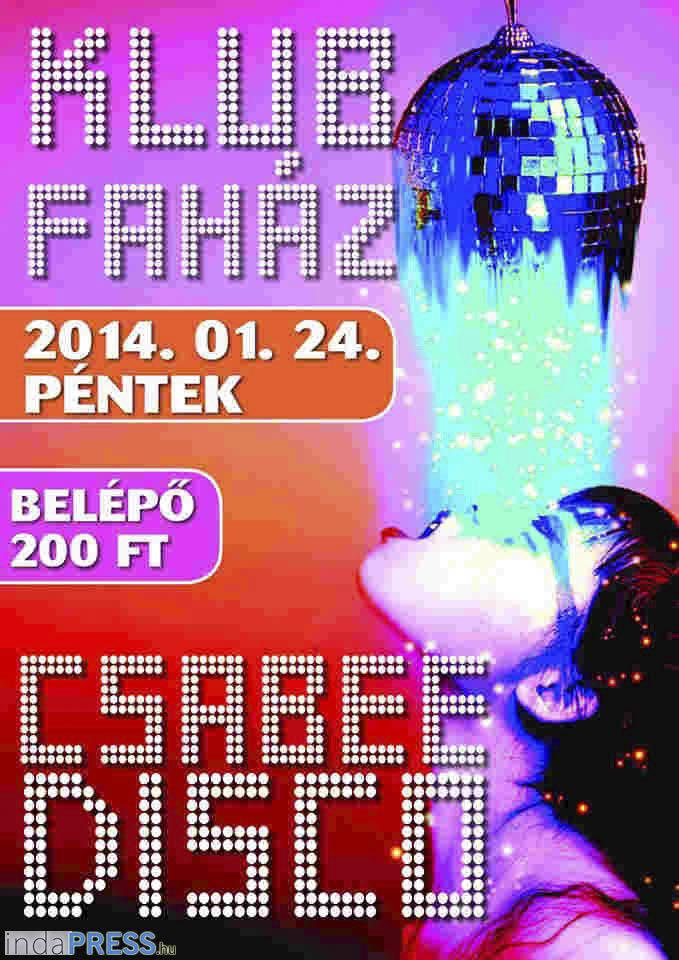 indapress.hu - Programok, buli, Mosonmagyaróvár, Klub faház -disco, 2014.február
