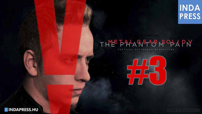 CSIRKE KÓD! Metal Gear Solid V – The Phantom Pain Gameplay #3