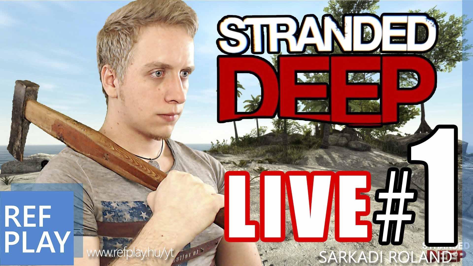 BEAR GRYLLS SIMULATOR !!! | Stranded Deep #1 LIVE | MAGYAR GAMEPLAY