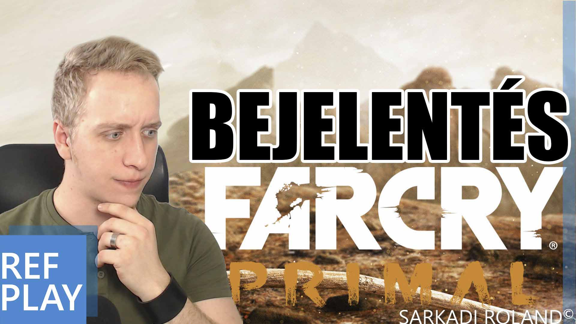 FAR CRY PRIMAL Gameplay !!! | BEJELENTÉS | REFPLAY.HU