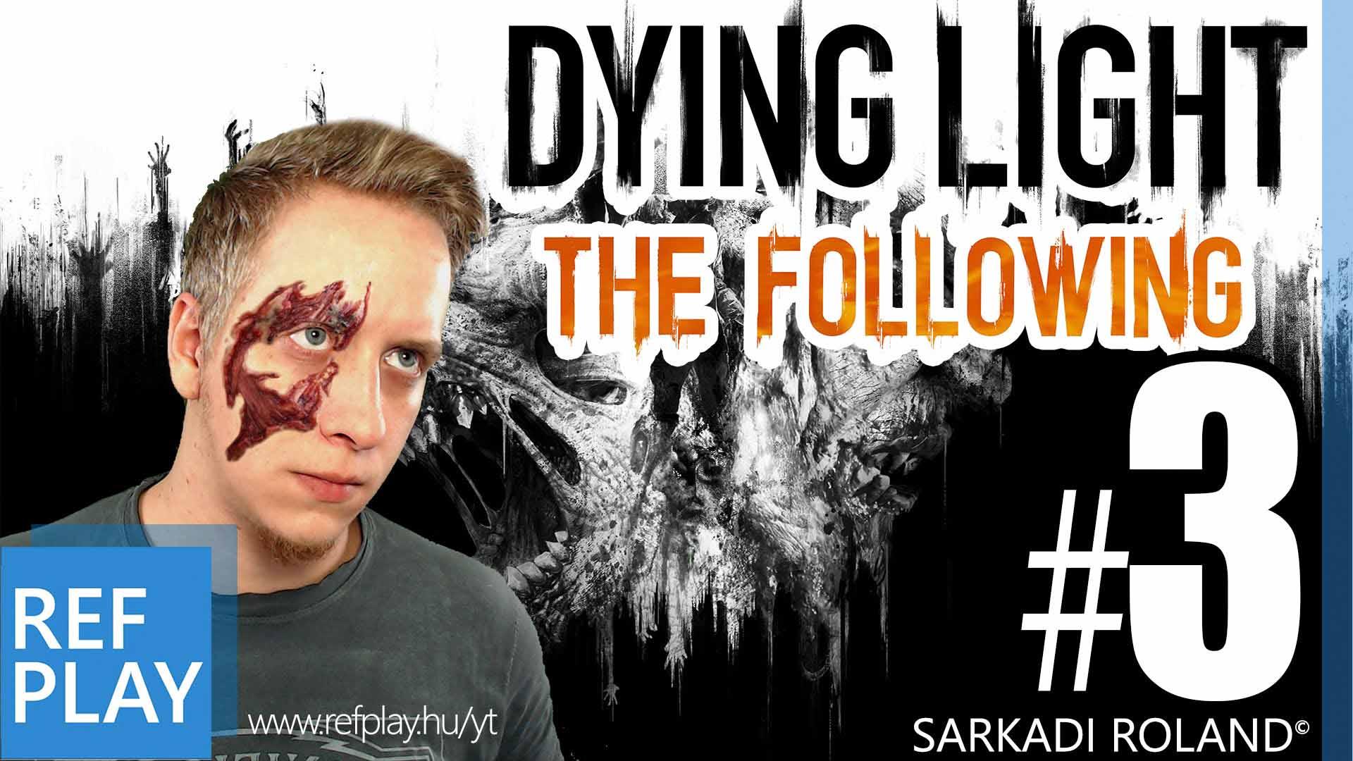 Autó egy szerpentinen | Dying Light The Following #3 | MAGYAR GAMEPLAY