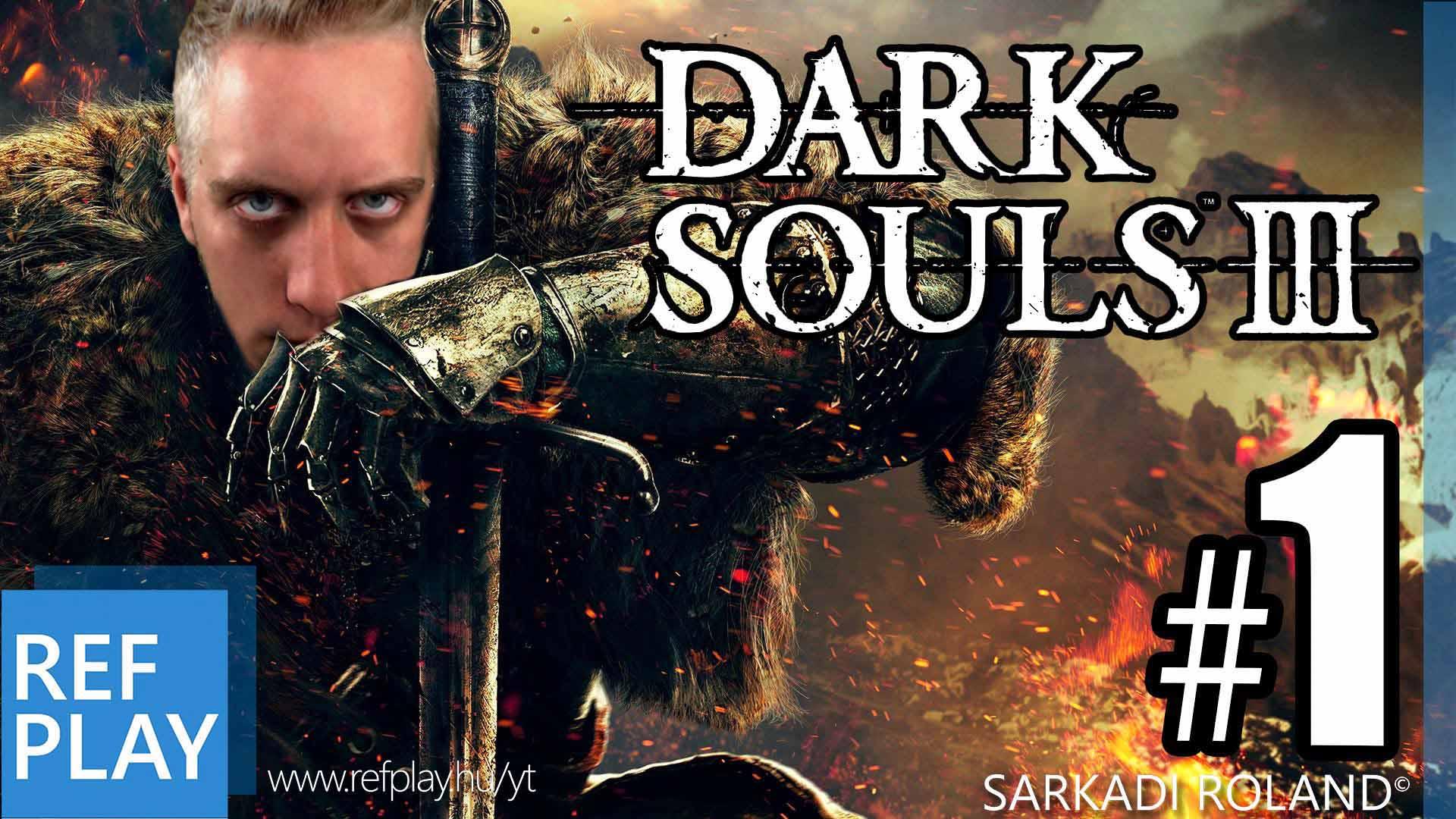 BESZ*RTOK!!! | Dark Souls 3 1.rész | Magyar végigjátszás