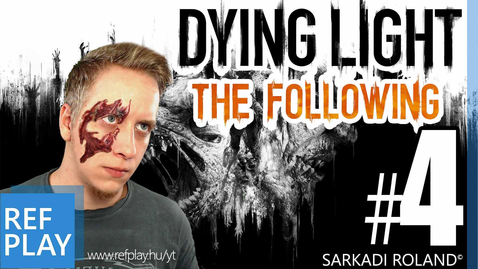 BIKINIS ZOMBIK | Dying Light The Following 4.rész | Magyar végigjátszás