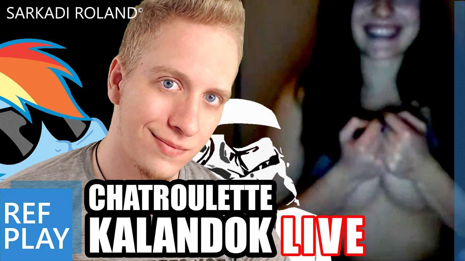 CHATROULETTE KALANDOK live adás