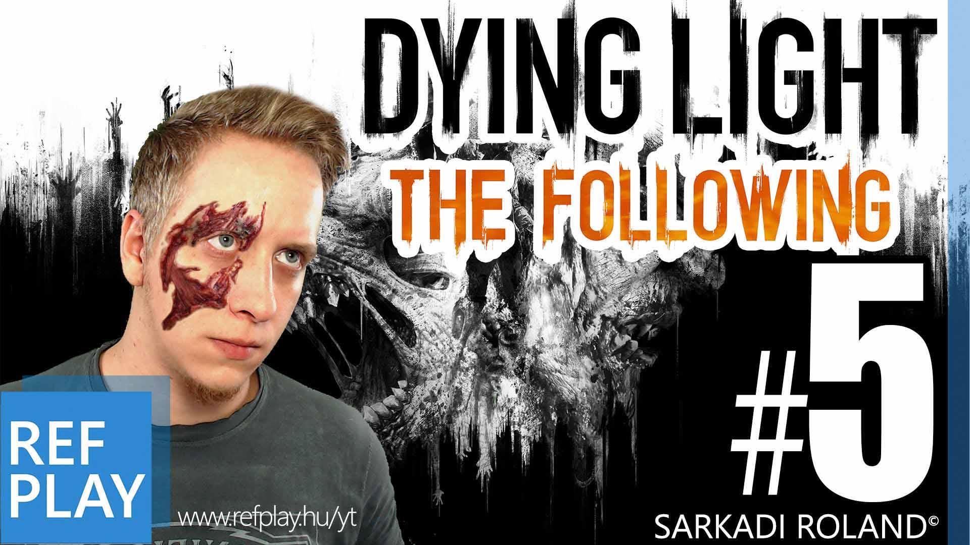 CÍM NÉLKÜL | Dying Light The Following 5.rész | Magyar végigjátszás