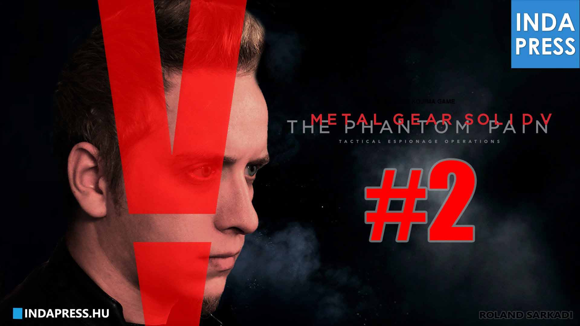 KIBASZOTT RAMBO! Metal Gear Solid V – The Phantom Pain Gameplay #2