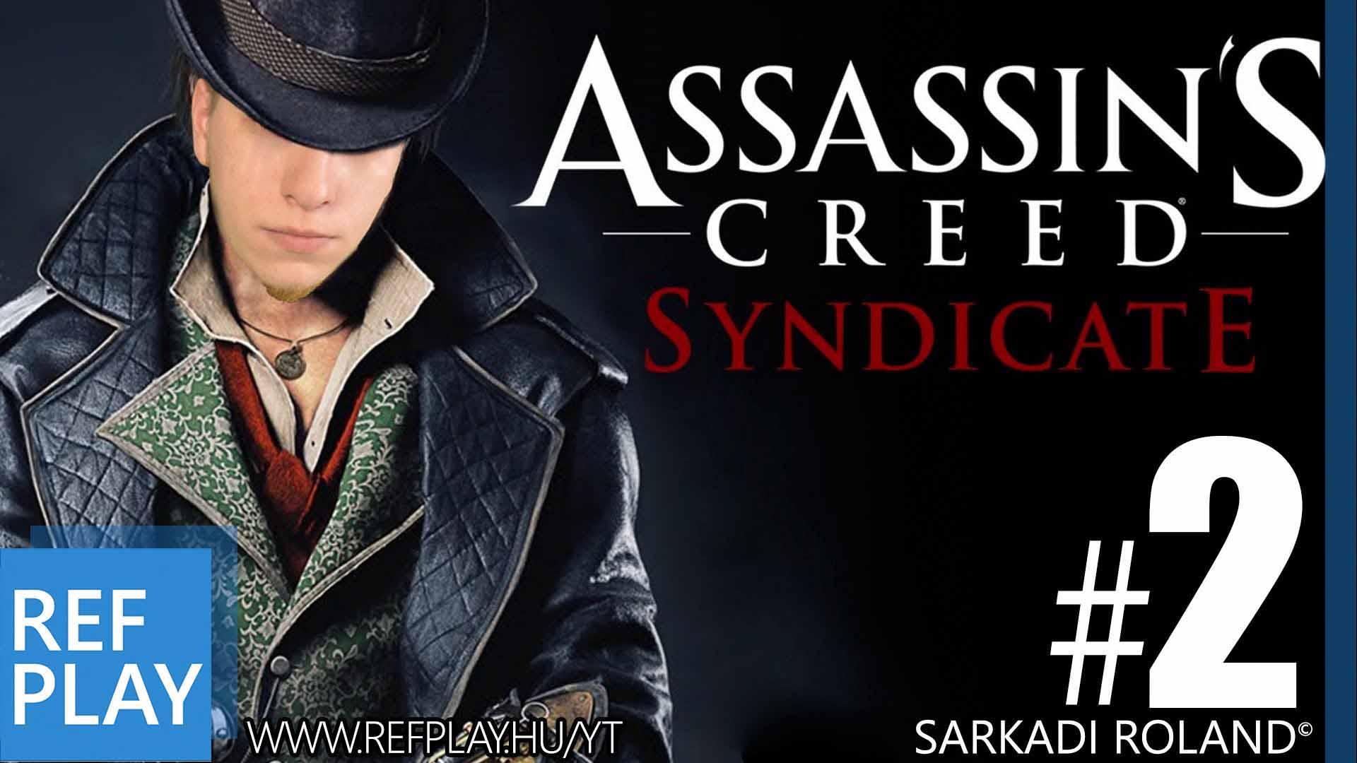 LIVE és Assassin's Creed Syndicate 2.rész | Magyar végigjátszás