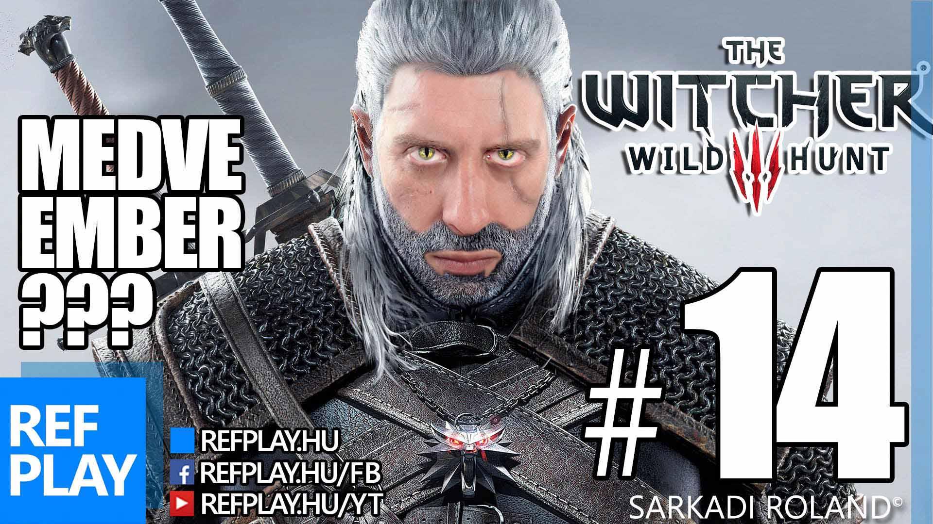 MEDVE EMBER Mivan? | The Witcher 3 Wild Hunt 14.rész | Magyar végigjátszás