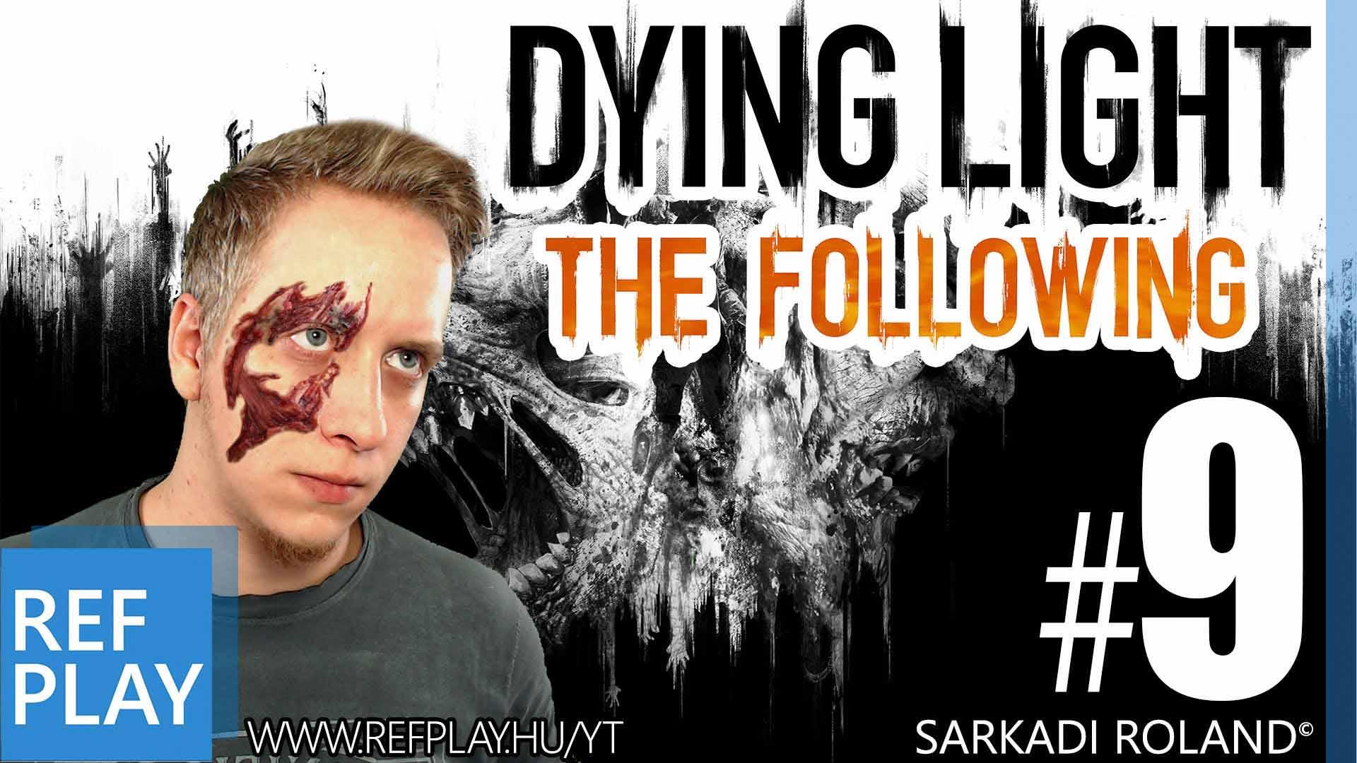 MERT SÜTI | Dying Light The Following 9.rész | Magyar végigjátszás