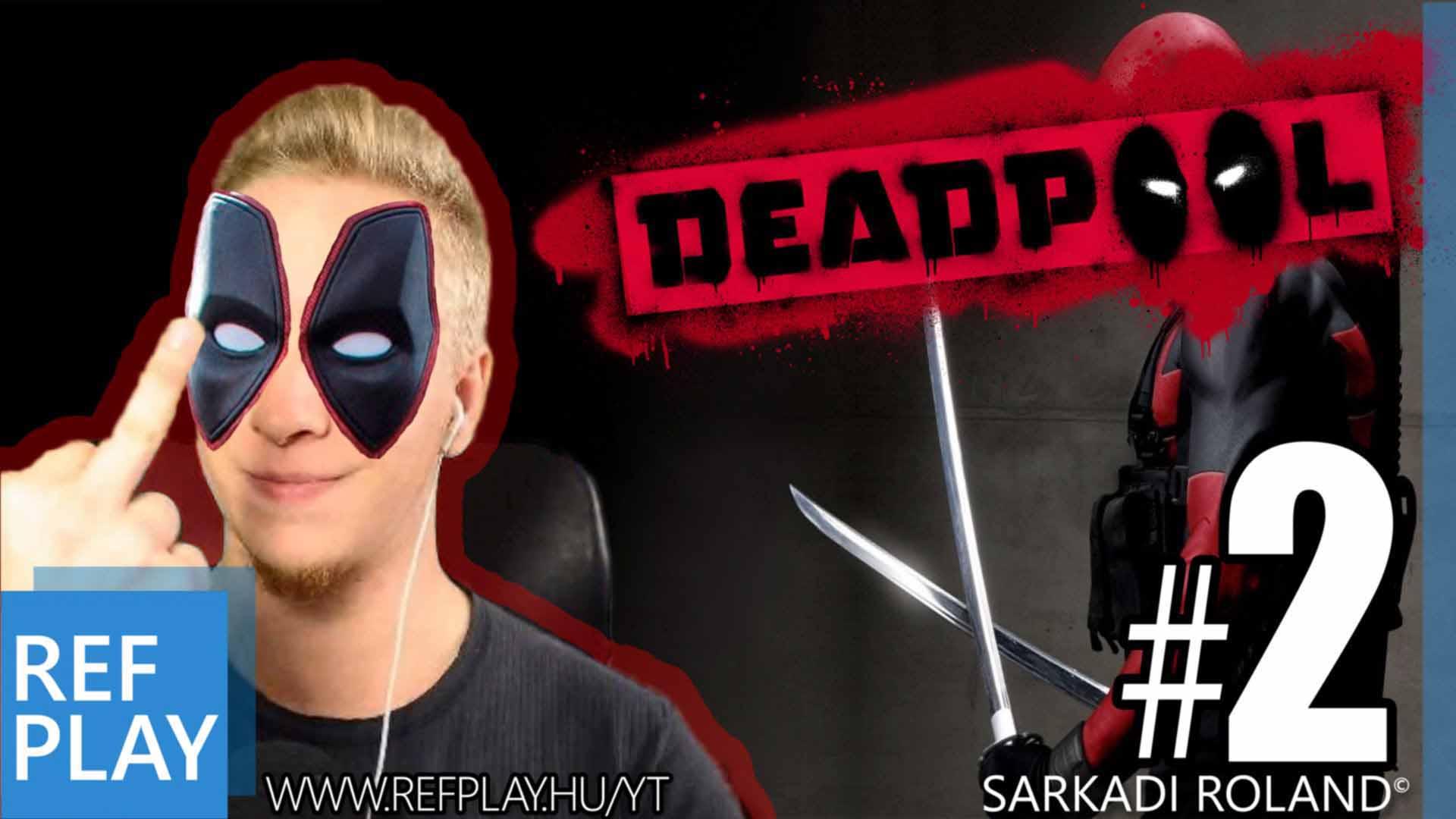MINDENHOL CICICICI!!! | Deadpool 2.rész | Magyar végigjátszás