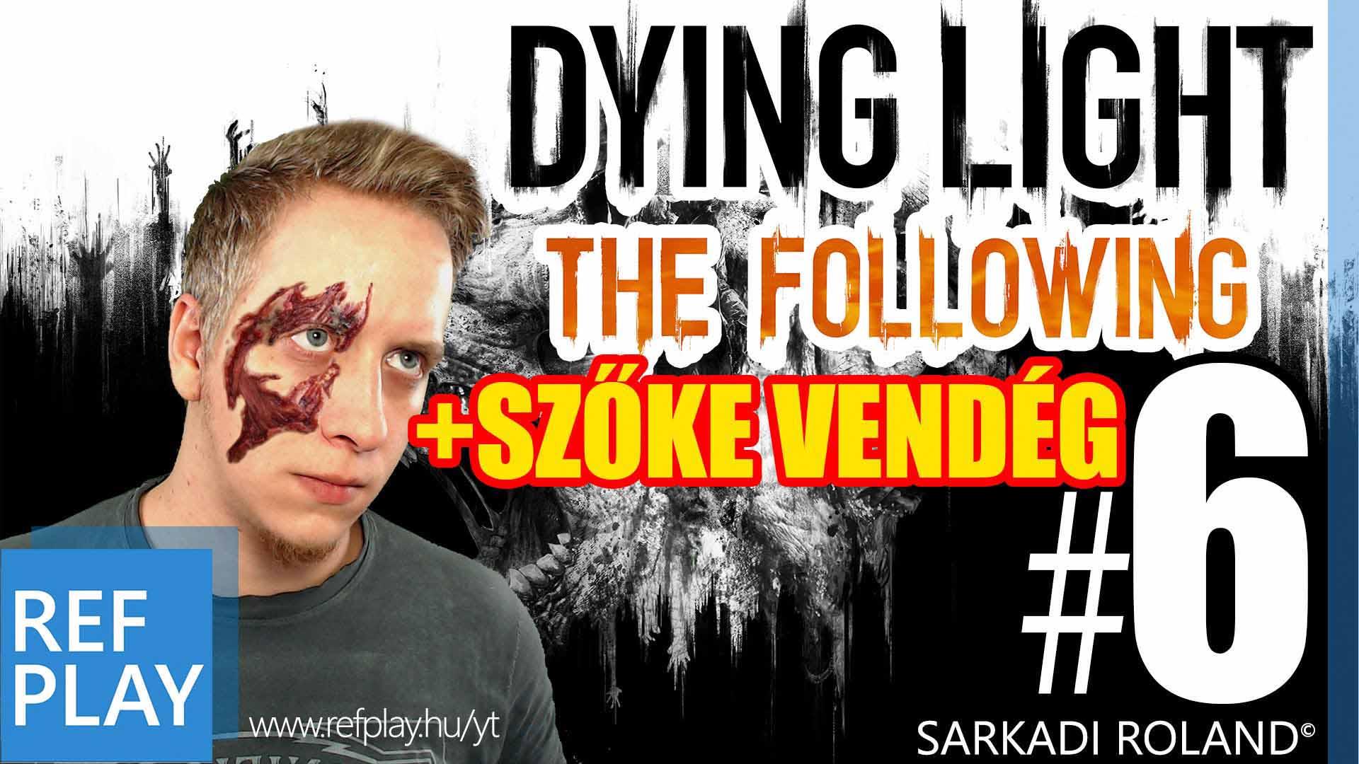 SZŐKE VENDÉG és zombulás | Dying Light The Following 6.rész | Magyar végigjátszás