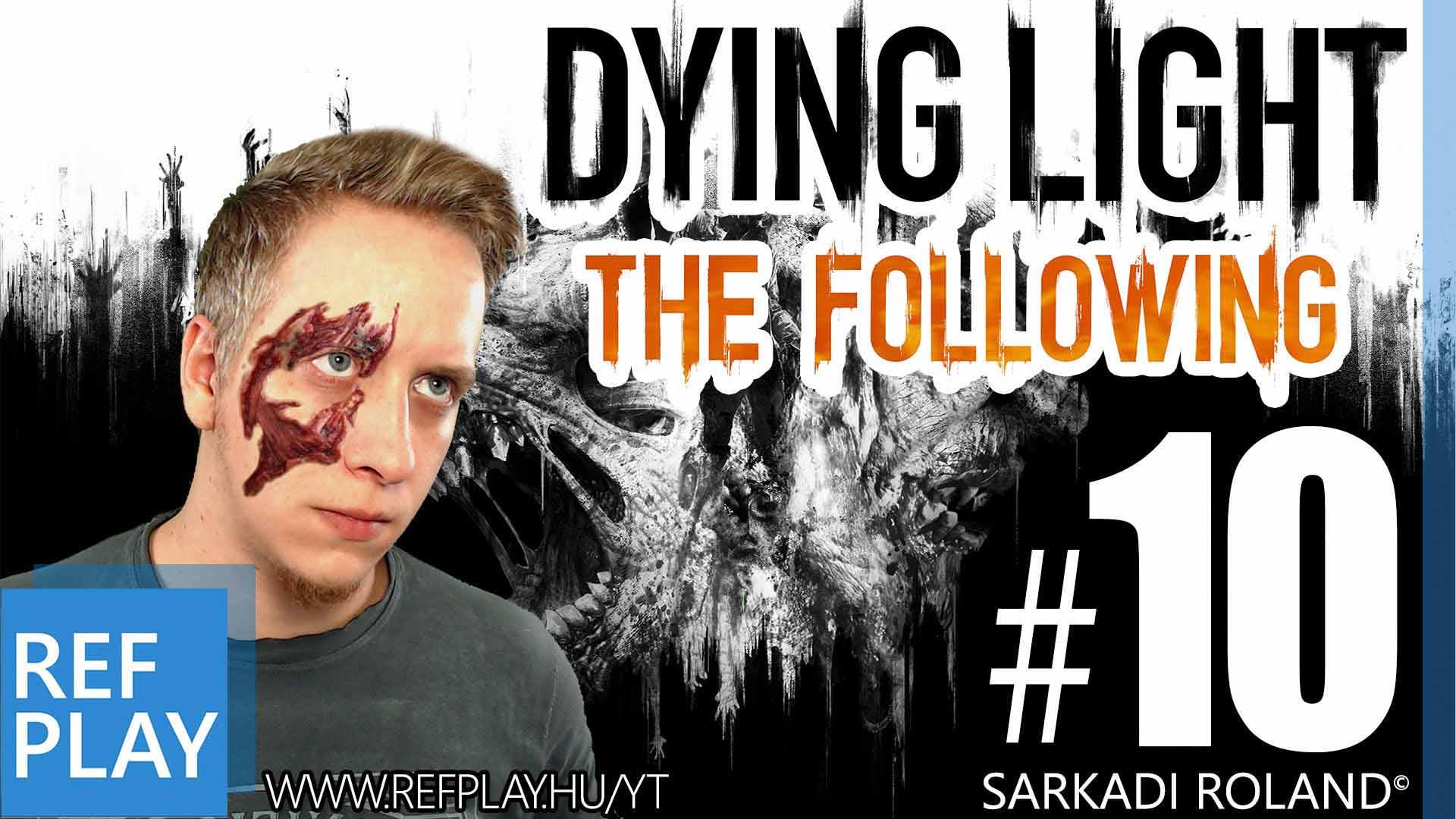Van ez így | Dying Light The Following 10.rész | Magyar végigjátszás | REFPLAY.HU