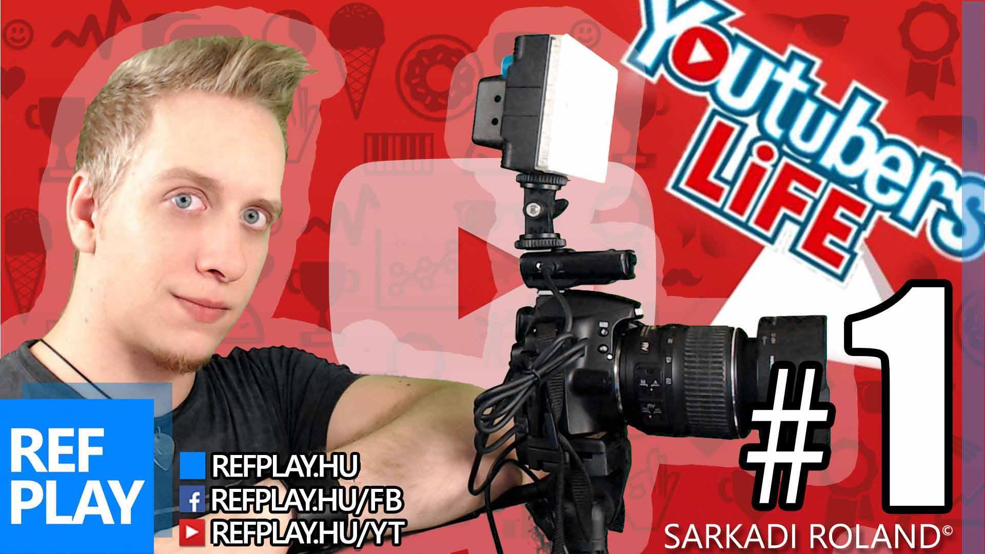 VIDEO KÉSZÍTÉS ALAPOK | Youtubers Life 1.rész | Magyar végigjátszás