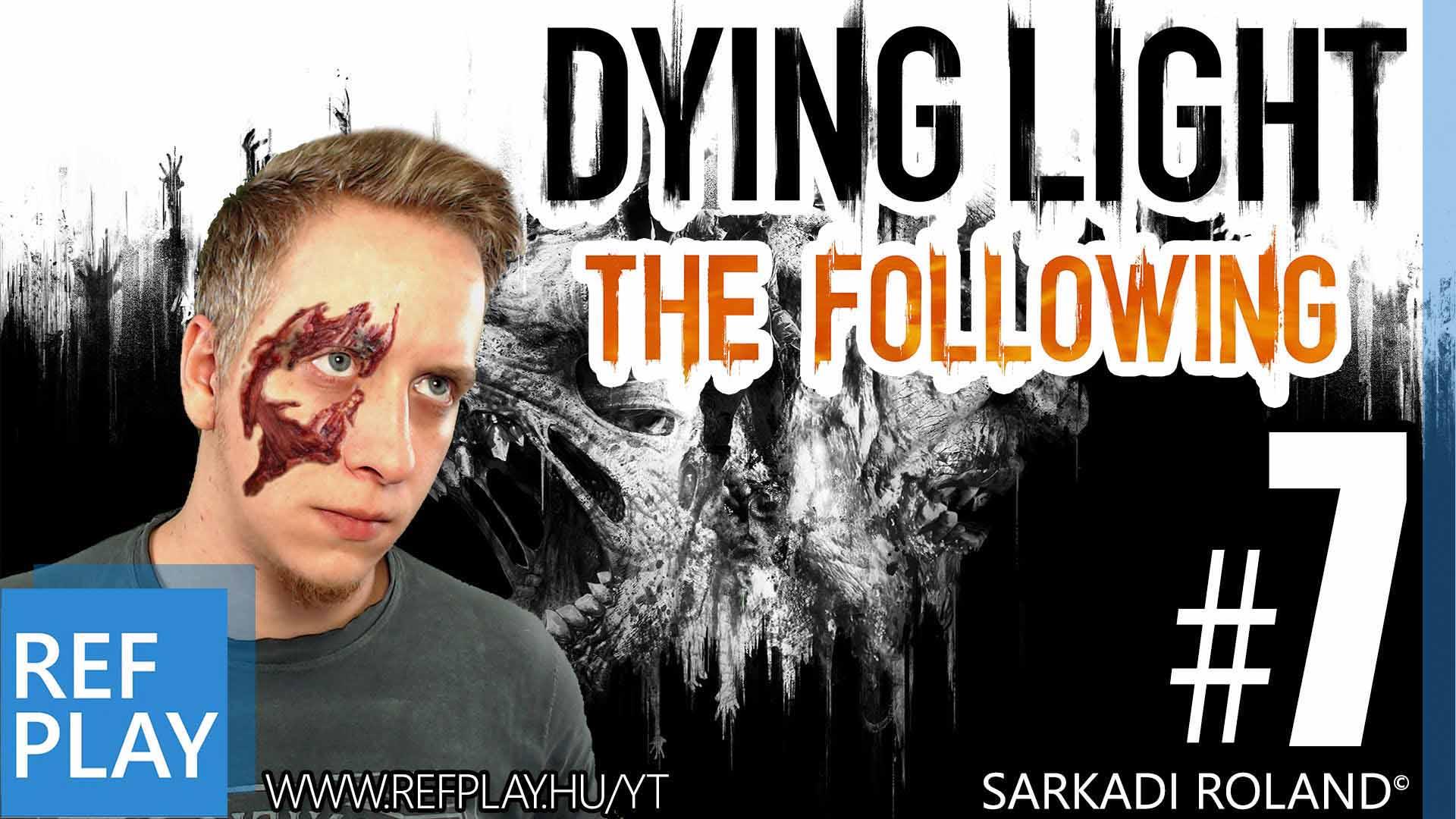 ZOMBIKEFE!!! | Dying Light The Following 7.rész | Magyar végigjátszás | REFPLAY.HU
