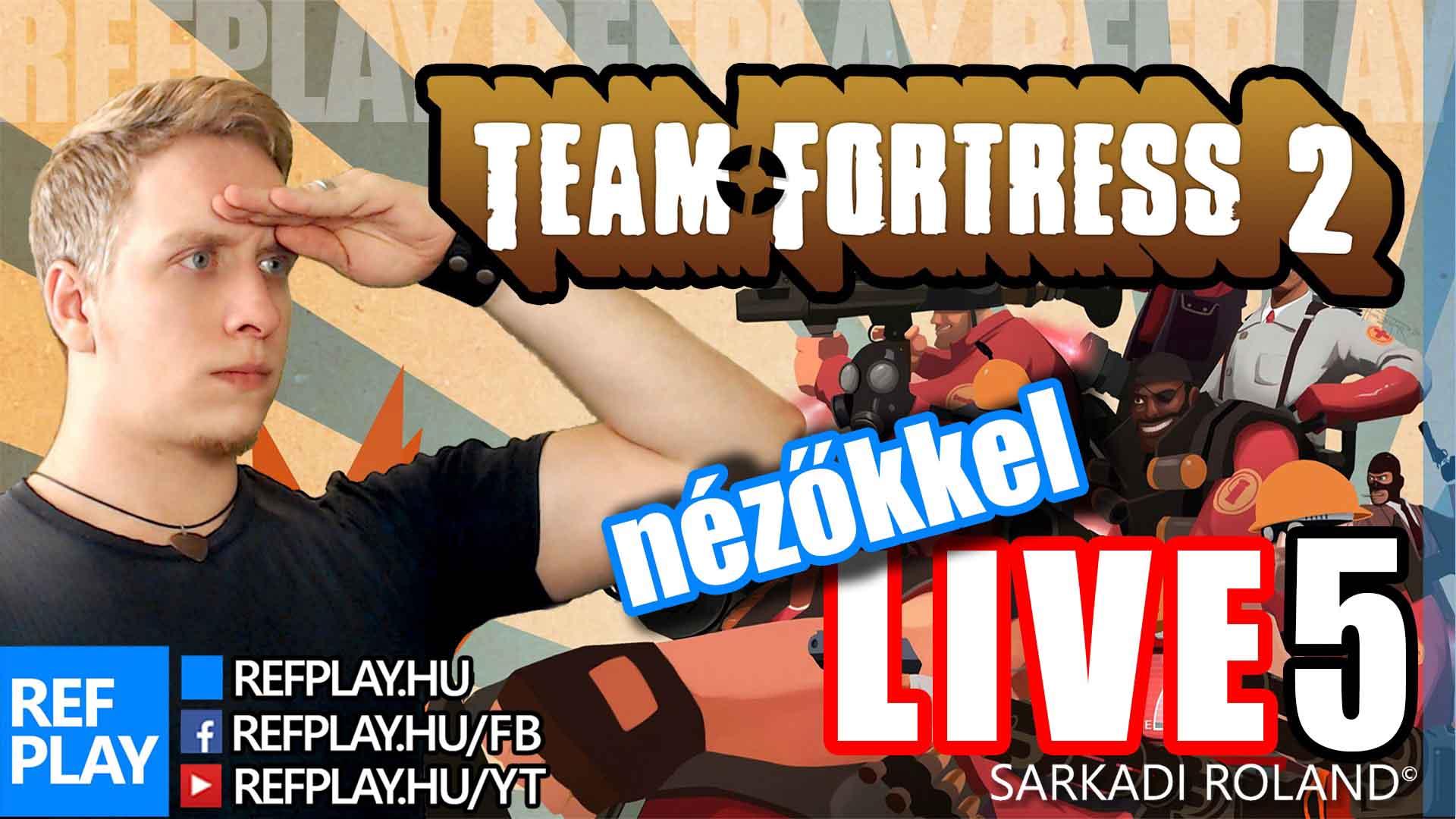 JÁTÉK NÉZŐKKEL | Team Fortress 2 #5 | MAGYAR GAMEPLAY | REFPLAY