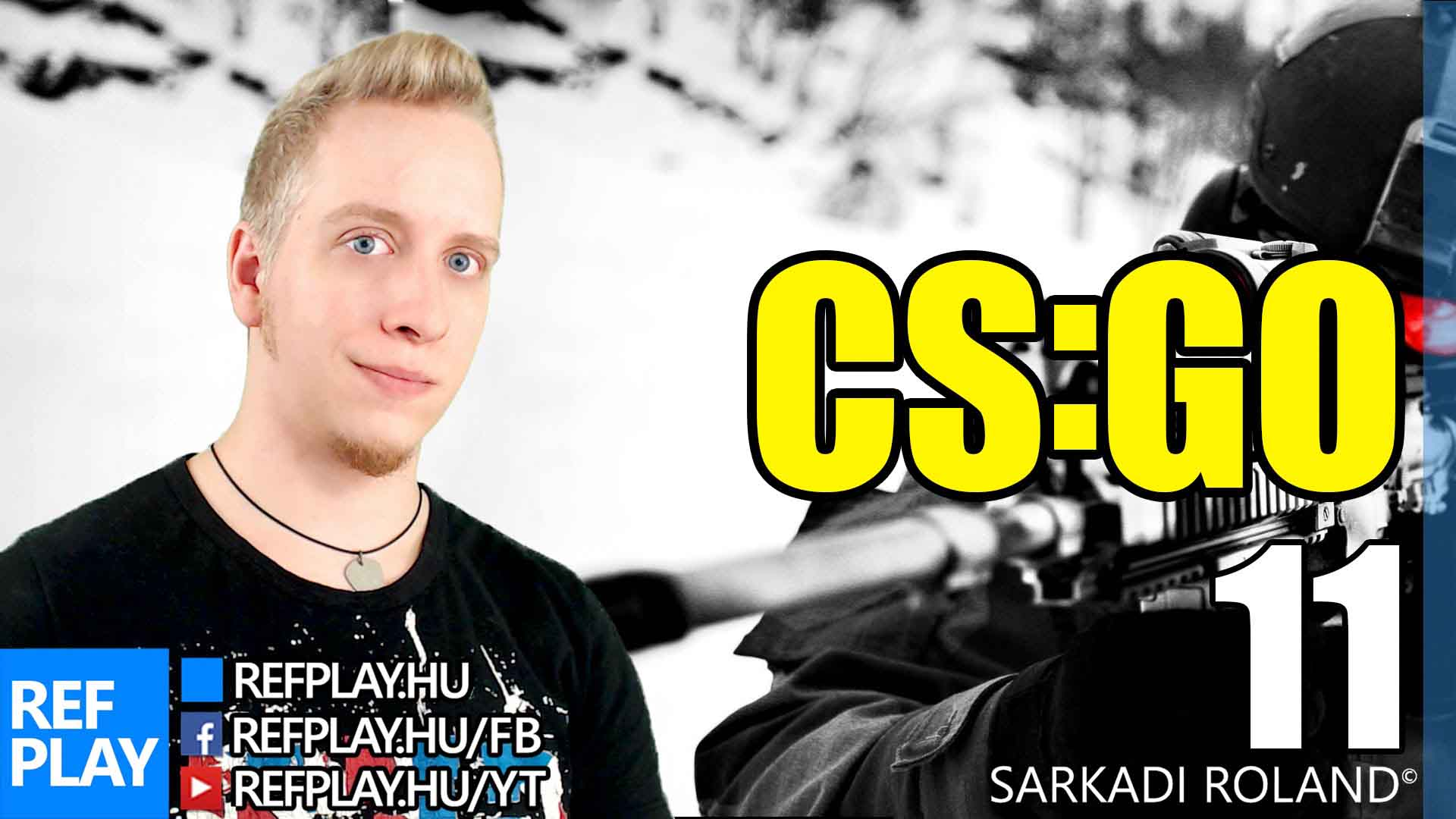 CSAK ÚGY | CS:GO #11 | Magyar gameplay | REFPLAY