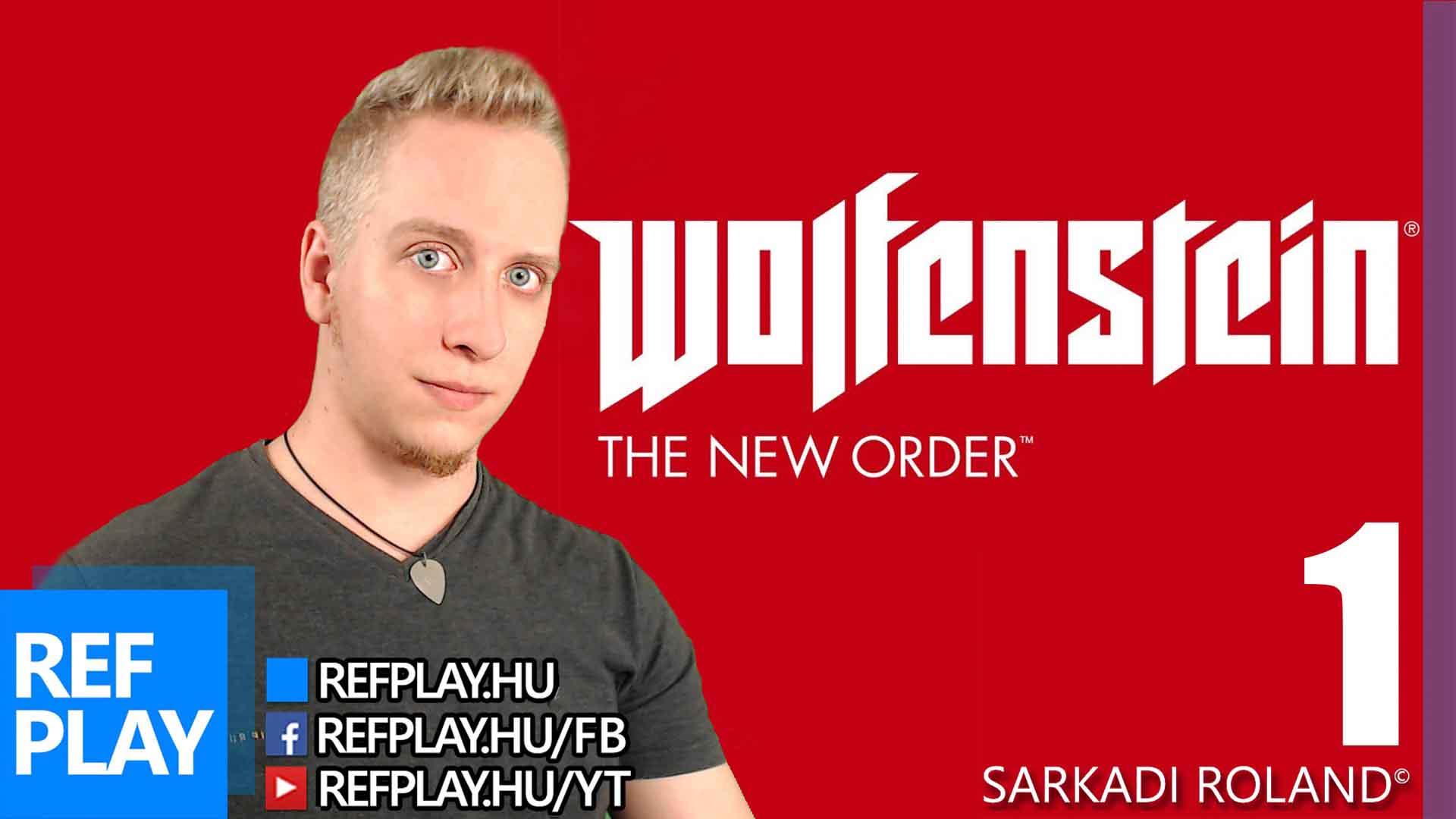 NÁCI ZÚZDA | Wolfenstein: The New Order #1 | Magyar végigjátszás | REFPLAY
