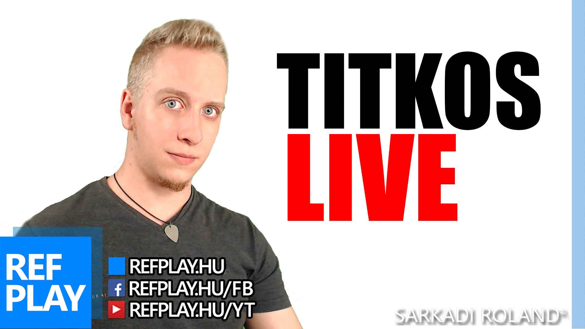 NINCS CSECSEM | TITKOS LIVE | REFPLAY