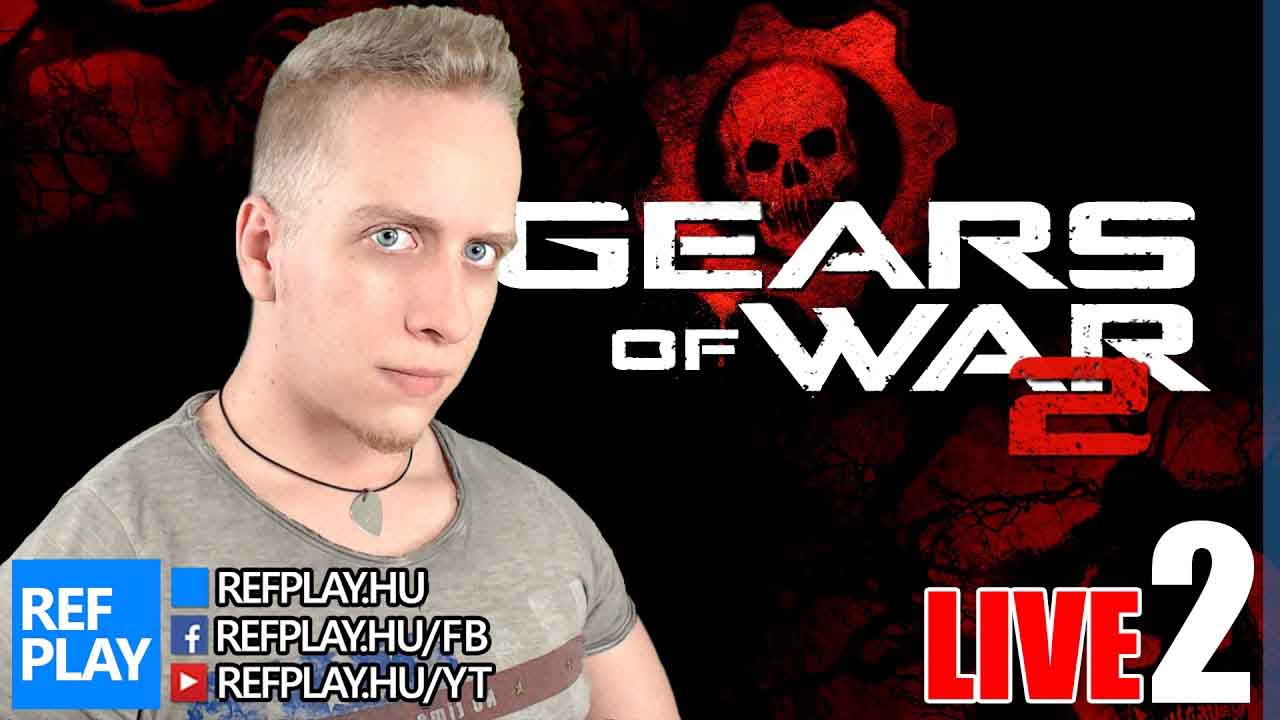 HORROR PERCEK | Gears of War 2 #2 | Magyar végigjátszás | REFPLAY