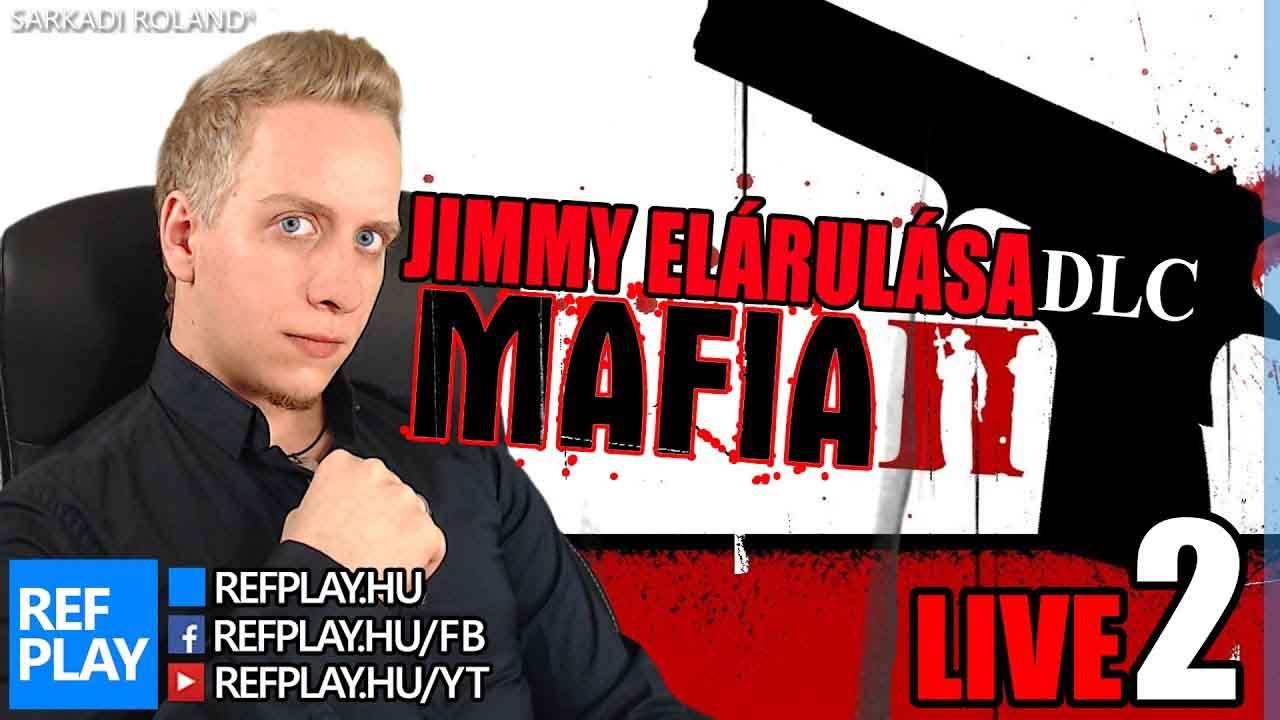 SZŐRTELEN | MAFIA II Jimmy elárulása #2 DLC | Magyar végigjátszás | REFPLAY