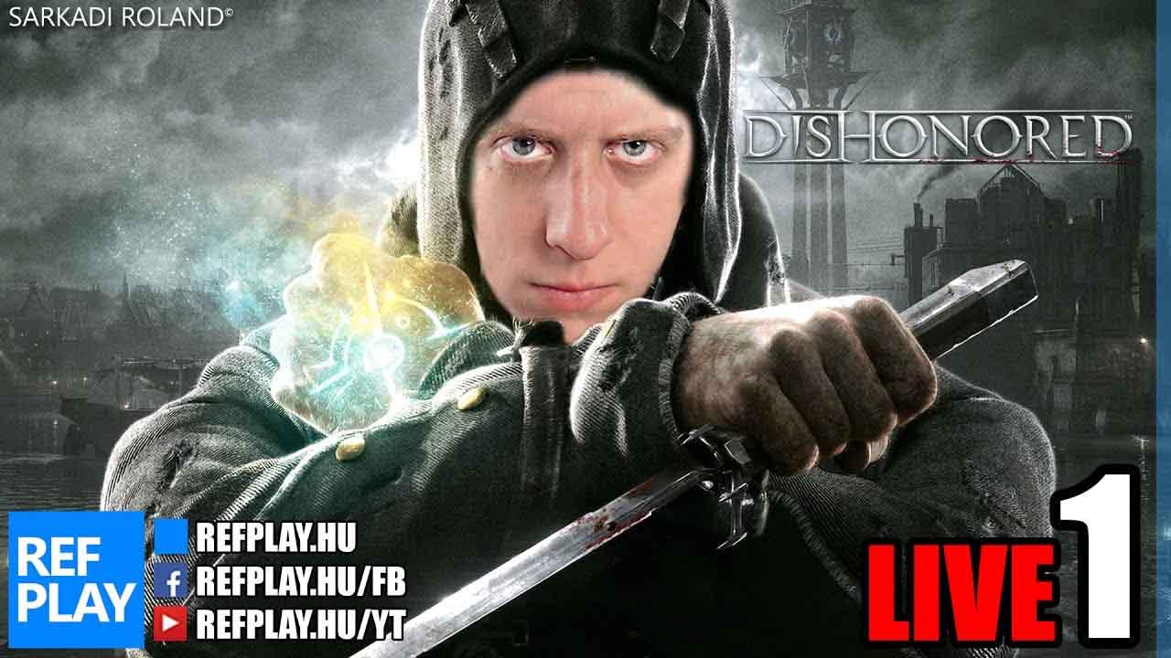 STEAMPUNK ÉRZÉS | Dishonored #1 | Magyar végigjátszás | REFPLAY