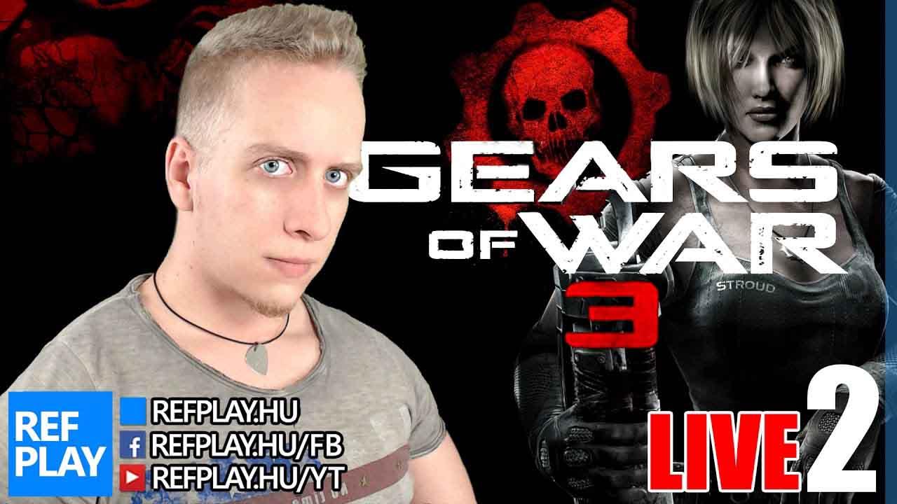 LIVE + NYEREMÉNYJÁTÉK | Gears of War 3 #2 | Magyar végigjátszás | REFPLAY
