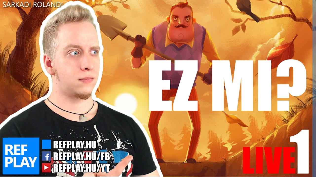 EZMI-Hello-Neighbor-Magyar-gameplay-REFPLAY