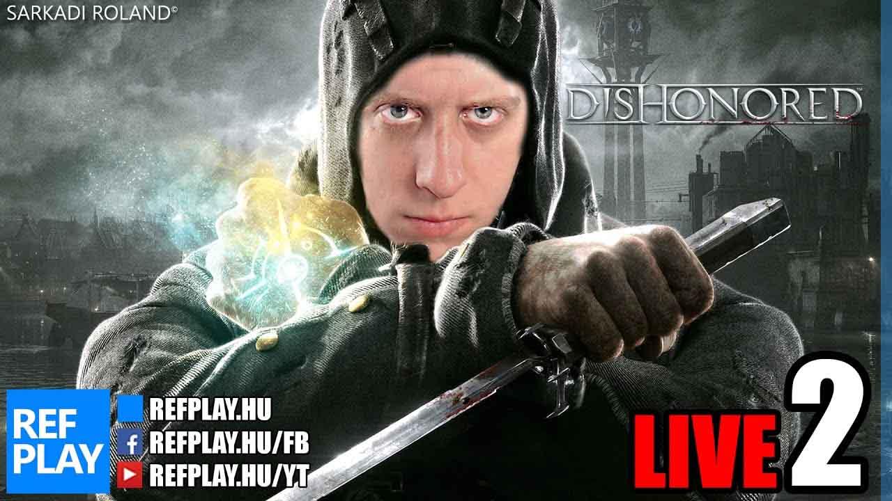 ÚJBÓL ITT | Dishonored #2 | Magyar végigjátszás | REFPLAY