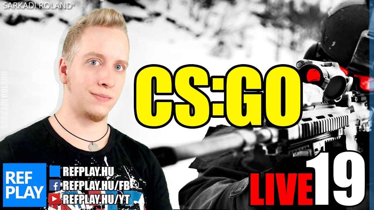 JÓ SZENVEDNI | CS:GO #19 | Magyar gameplay | REFPLAY