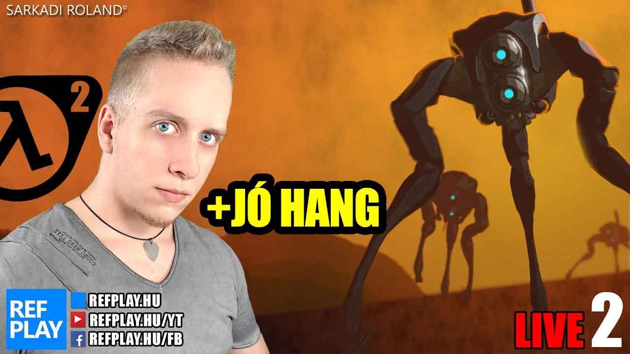 ÉLŐ 🔴 | Half Life 2 #2 Magyar végigjátszás | REFPLAY