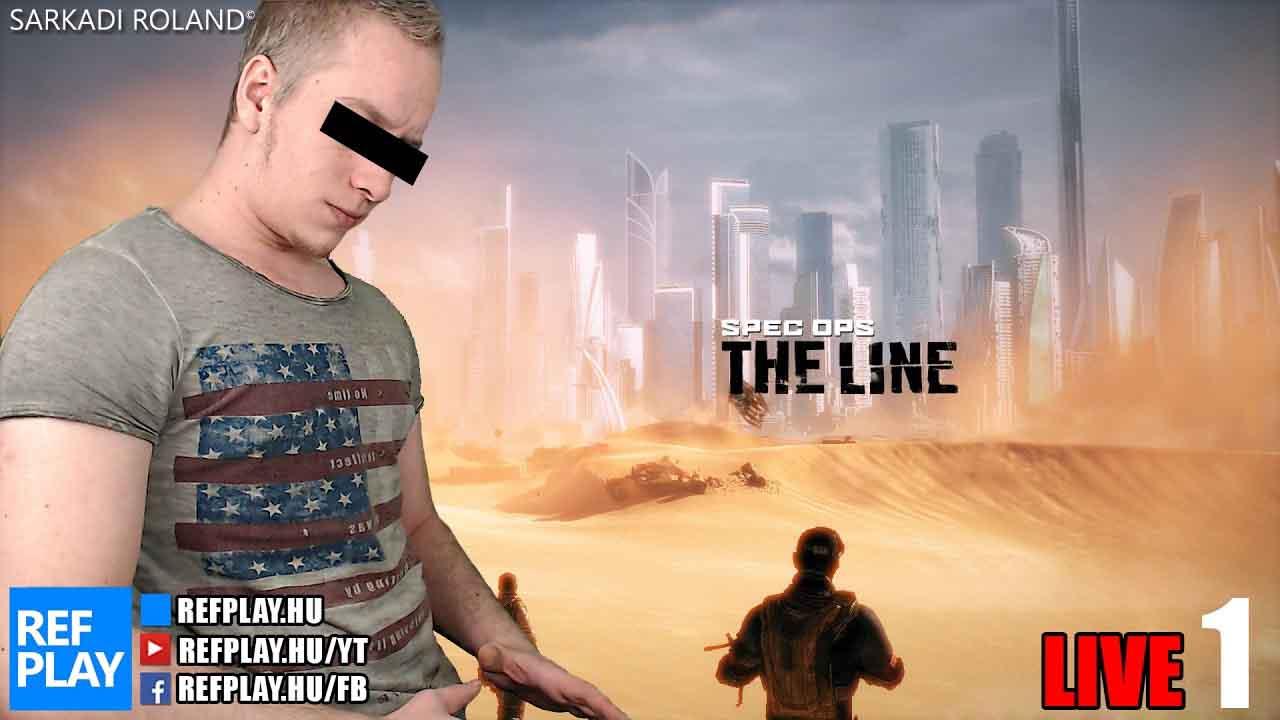 ÉLŐ 🔴 DUBAJOZÁS | Spec Ops The Line #1 | Magyar végigjátszás | REFPLAY