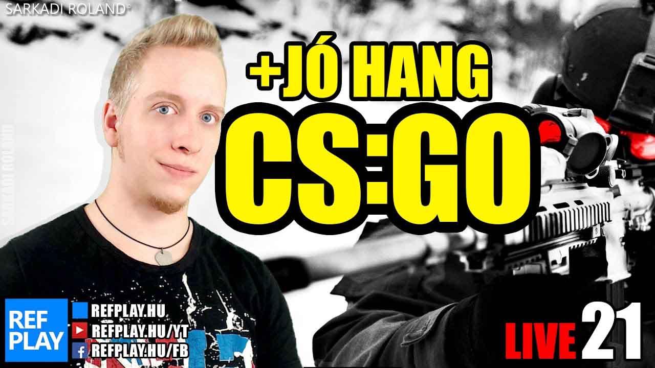 ÉLŐ 🔴 YEEEEE | CS:GO #21 Magyar gameplay | REFPLAY