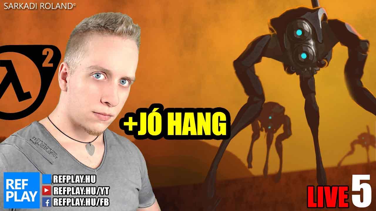ÉLŐ 🔴 Szivat a Gravity gun | Half Life 2 #5 Magyar végigjátszás | REFPLAY