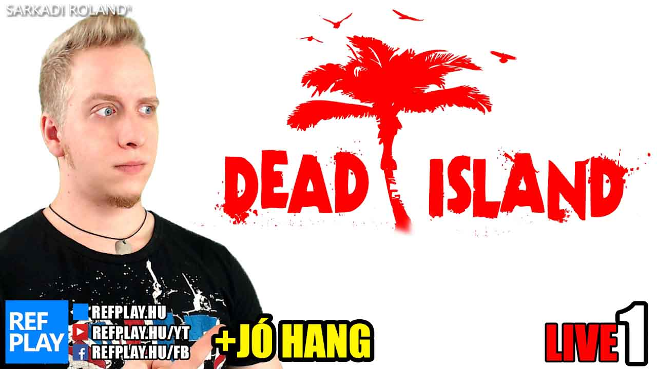 ÉLŐ🔴 Bikinis zombik | Dead Island #1 Magyar gameplay | REFPLAY