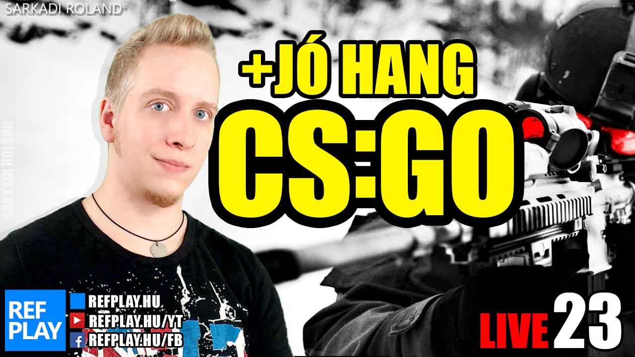 ÉLŐ 🔴 PuniMM | CS:GO #23 Magyar gameplay | REFPLAY