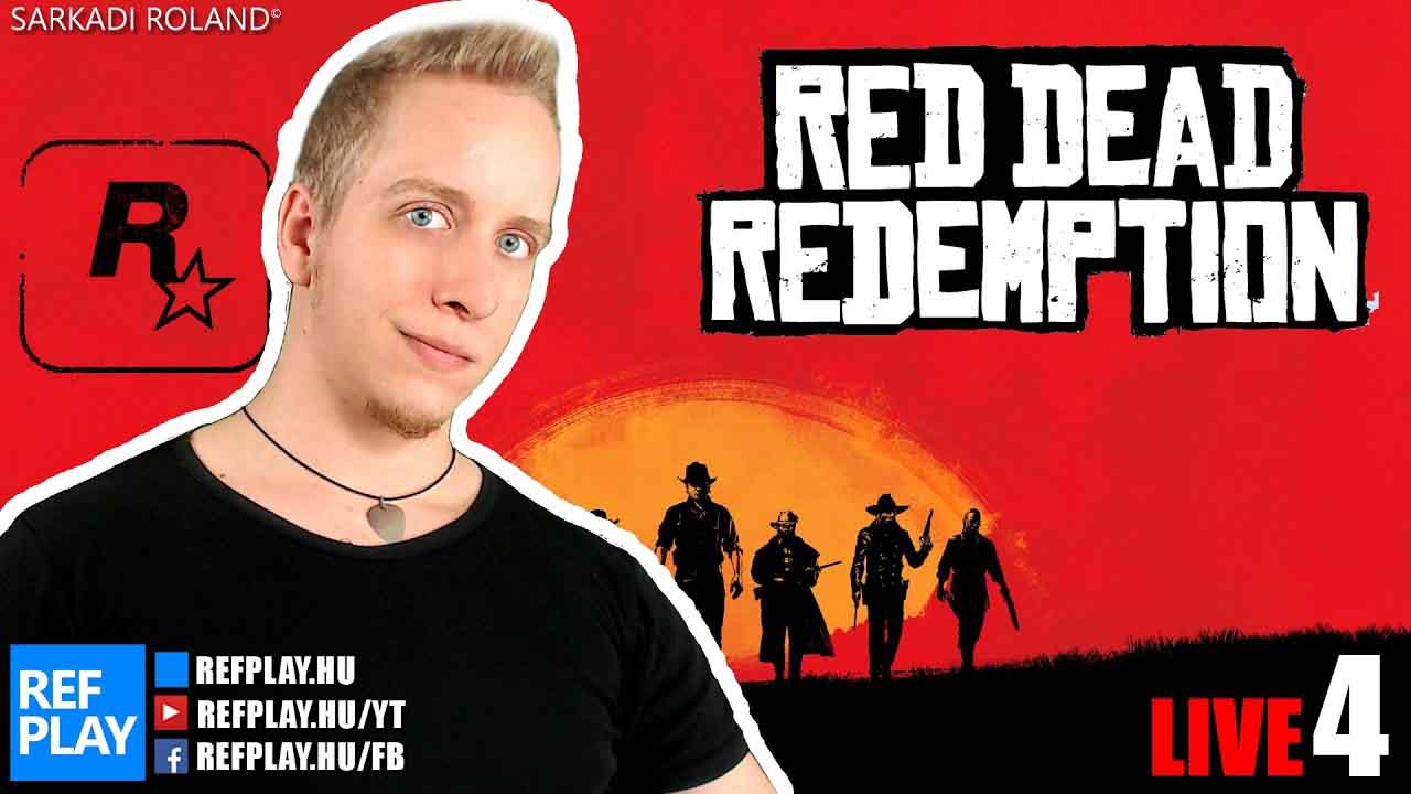 ÉLŐ 🔴 Klasszikus hős | RED DEAD REDEMPTION #4 Magyar végigjátszás | REFPLAY