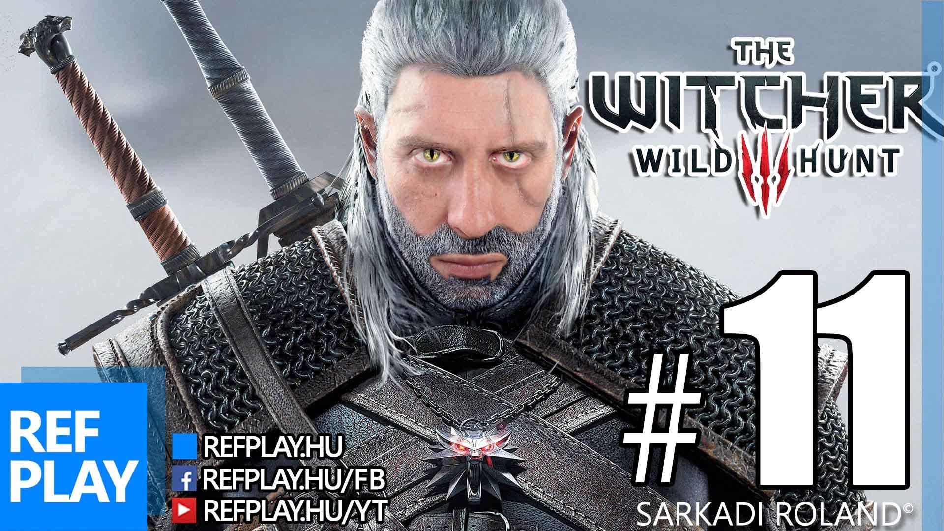 MÁR HIÁNYOM VOLT | The Witcher 3 Wild Hunt #11 | Magyar végigjátszás | REFPLAY