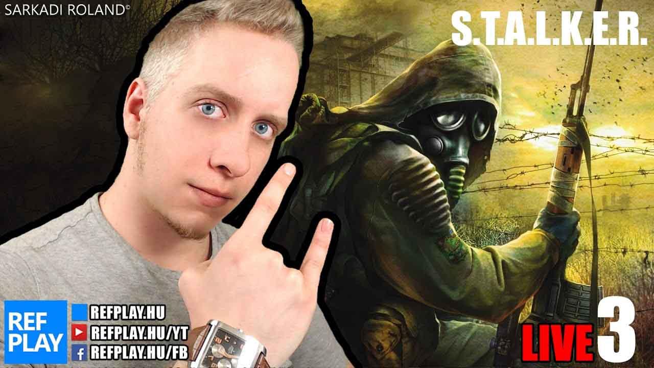 ÉLŐ🔴 Mutáns gyilok | S.T.A.L.K.E.R. Shadow of Chernobyl magyar végigjátszás #3 | REFPLAY