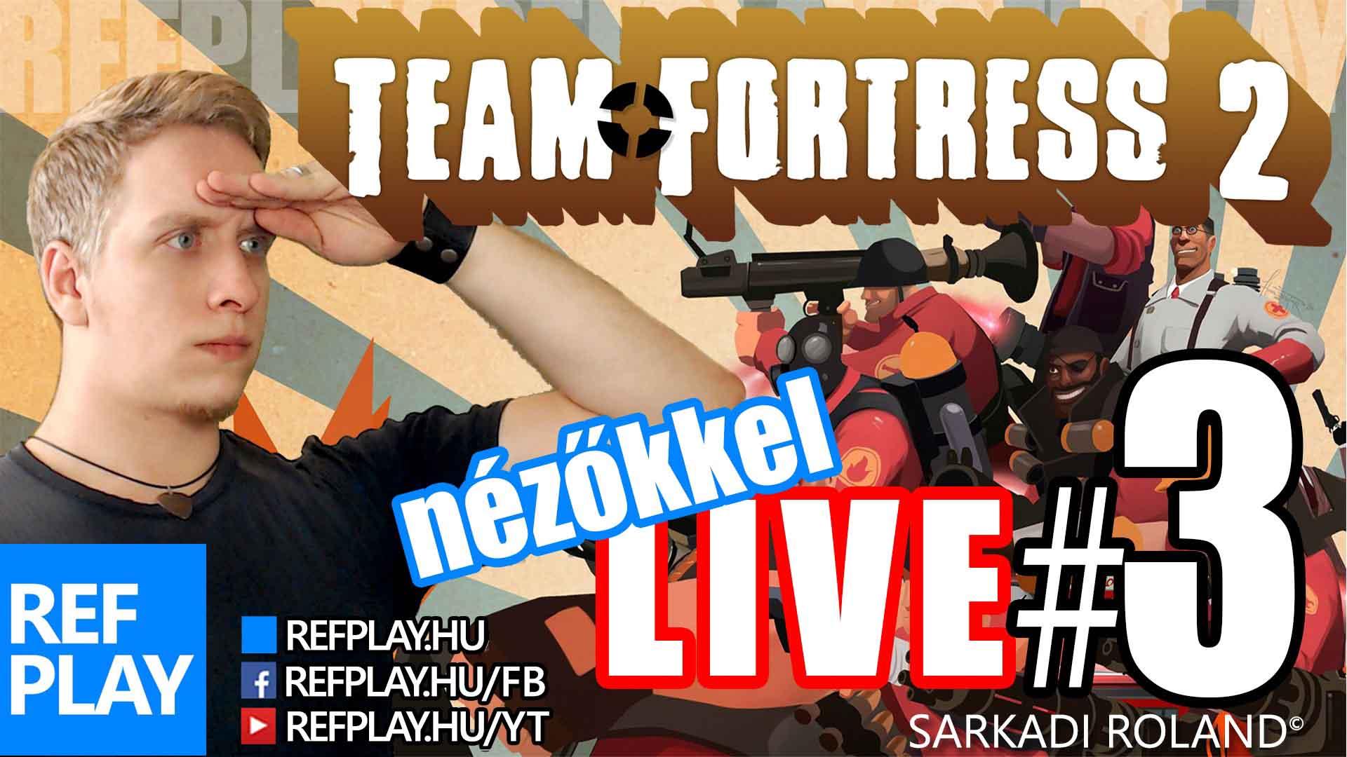 ZÚZÁS a NÉZŐKKEL | Team Fortress 2 #3 | MAGYAR GAMEPLAY | REFPLAY