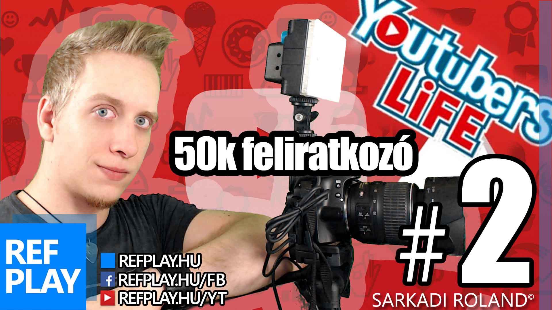 50.000 FELIRATKOZÓ | Youtubers Life #2 | Magyar végigjátszás | REFPLAY