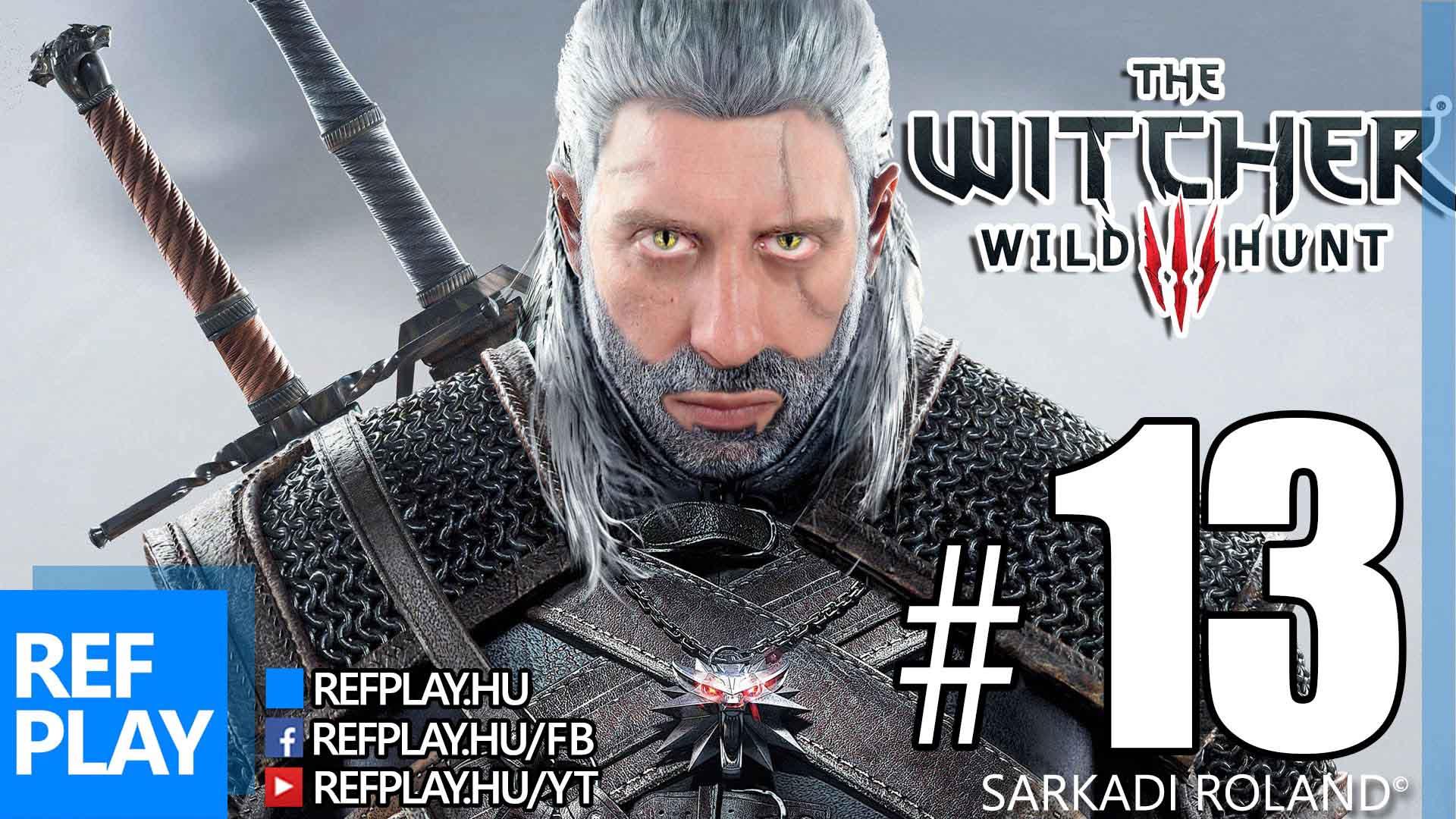 S*X, KARD, Witcher | The Witcher 3 Wild Hunt #13 | Magyar végigjátszás | REFPLAY