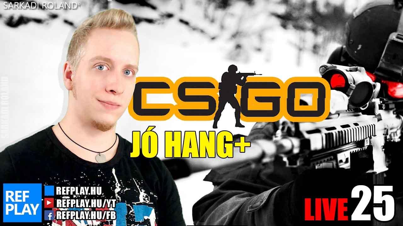 ÉLŐ🔴 Monitor nyalás | CS:GO #25 Magyar gameplay | REFPLAY