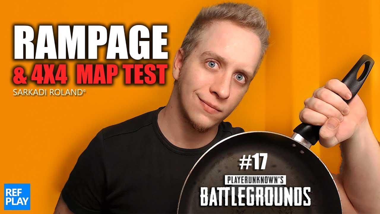 RAMPAGE FILM & 4×4 esport map test ismét🎮|PUBG játék #17 KOCKULÁS| REFPLAY