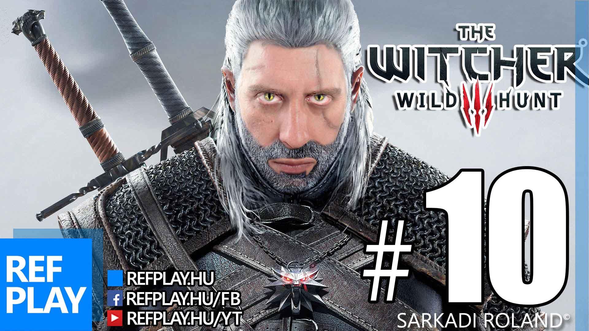 PUCÉR SZAUNA | The Witcher 3 Wild Hunt #10 | Magyar végigjátszás | REFPLAY