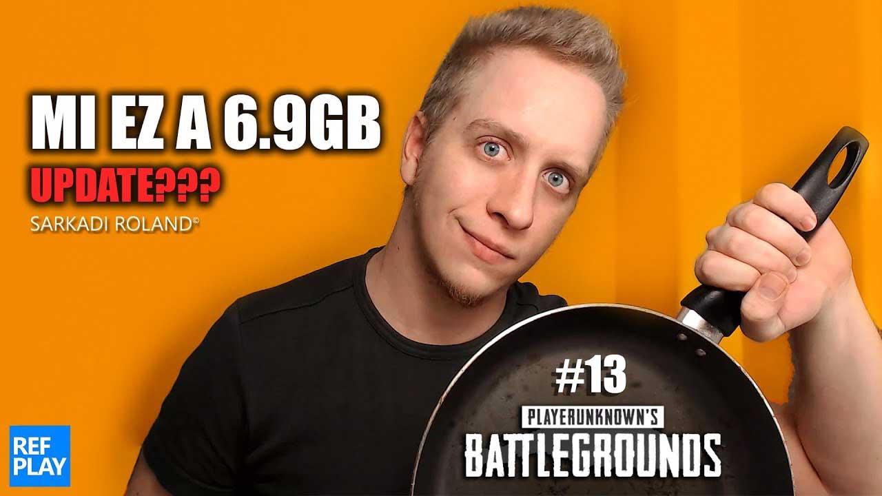 MI EZ a 6.9GB update?+ rally & fejesek🎮|PUBG játék #13 KOCKULÁS| #REFPLAY