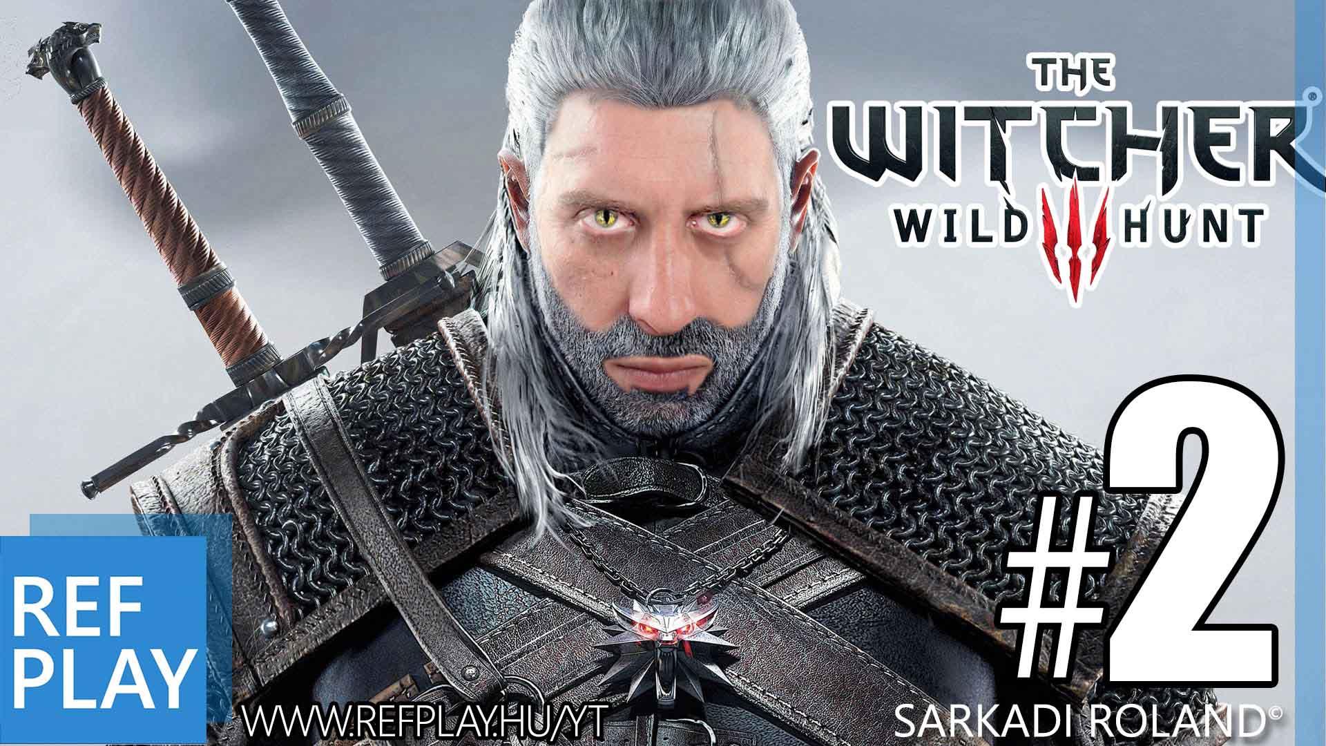 IMÁDOM! | The Witcher 3 Wild Hunt #2 | Magyar végigjátszás  | REFPLAY